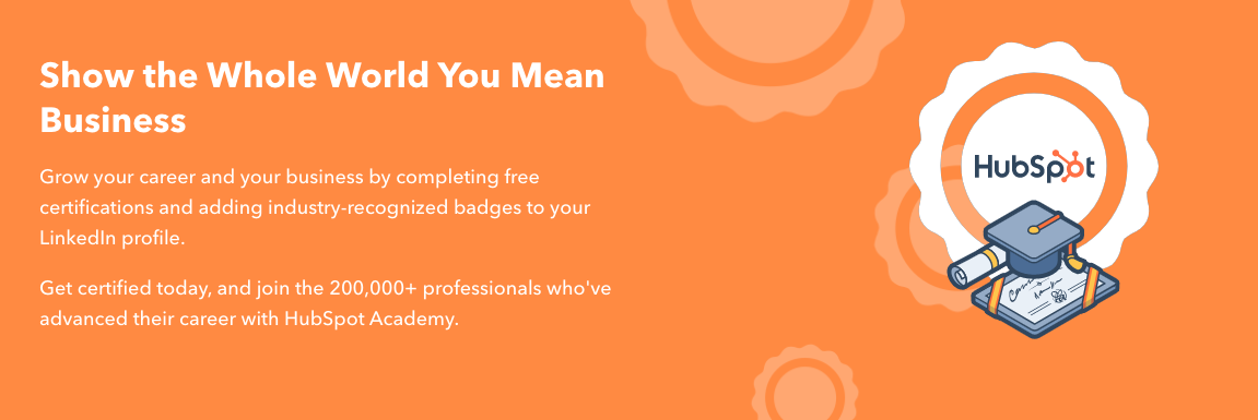 Show the whole world you mean business with HubSpot Certifications
