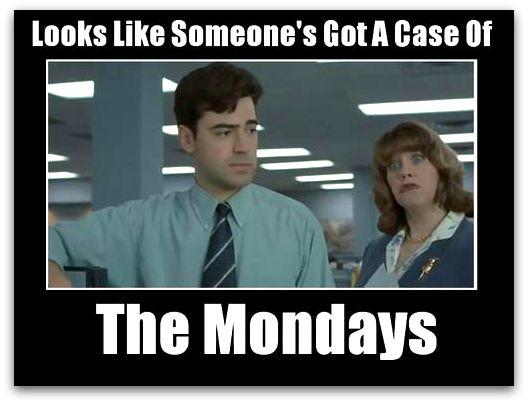 OfficeSpace_MondayMeme.jpg