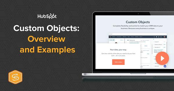 HubSpot's new Custom Objects Overview and Examples